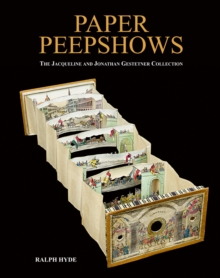 Paper Peepshows : The Jacqueline & Jonathan Gestetner Collection, Hardback Book