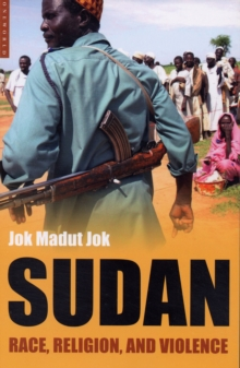 Sudan : Race, Religion, and Violence, Paperback Book