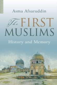 The First Muslims : History and Memory, Paperback Book