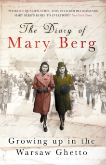 The Diary of Mary Berg : Growing Up in the Warsaw Ghetto, Paperback Book