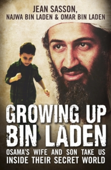 Growing Up Bin Laden : Osama's Wife and Son Take Us Inside Their Secret World, Paperback Book