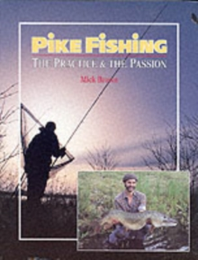 Pike Fishing : The Practice and the Passion, Hardback Book