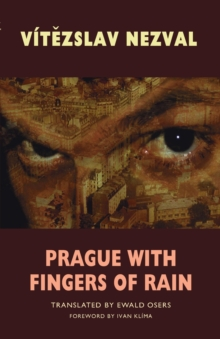 Prague with Fingers of Rain : Selected Poems, Paperback Book