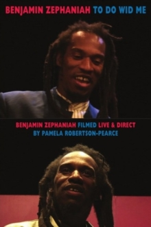 To Do Wid Me : Benjamin Zephaniah Filmed Live & Direct by Pamela Robertson-Pearce, Mixed media product Book