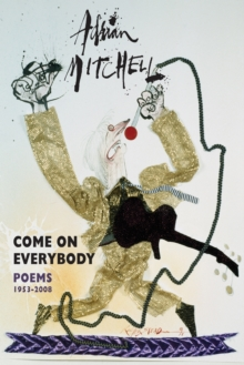 Come On Everybody : Poems 1953-2008, Paperback Book