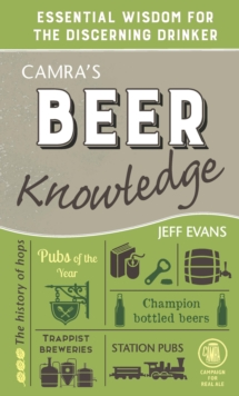 Camra's Beer Knowledge : Essential Wisdom for the Discerning Drinker, Hardback Book