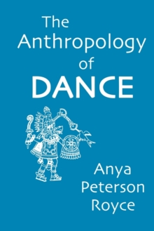 The Anthropology of Dance, Paperback Book