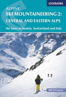 Alpine Ski Mountaineering : Ski Tours in Austria, Switzerland and Italy Central and Eastern Alps Volume 2, Paperback Book