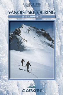 Vanoise Ski Touring : 11 Selected Routes, Paperback Book