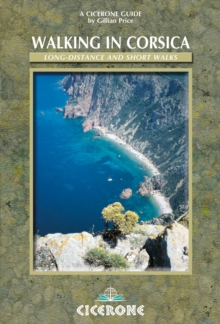 Walking in Corsica : Long-distance and Short Walks, Paperback Book