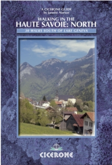 Walking in the Haute Savoie: North : Book 1: South of Lake Geneva (Salyve, Vally Verte Chablais), Paperback Book