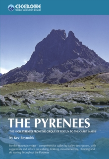 The Pyrenees : The High Pyrenees from the Cirque De Lescun to the Carlit Massif, Paperback Book