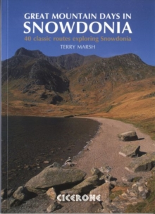 Great Mountain Days in Snowdonia : 40 Classic Routes Exploring Snowdonia, Paperback Book