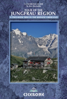 Tour of the Jungfrau Region : A Two-week Trek in the Bernese Oberland, Paperback Book