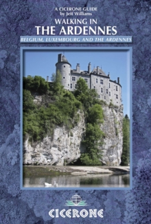 Walking in the Ardennes : Belgium, Luxembourg and the Ardennes, Paperback Book