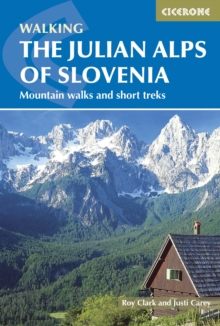 The Julian Alps of Slovenia : Mountain Walks and Short Treks, Paperback Book