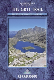 The Gr11 Trail - La Senda : Through the Spanish Pyrenees, Paperback Book