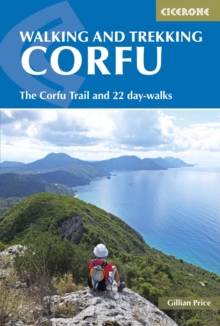 Walking and Trekking on Corfu : The Corfu Trail and 22 Outstanding Day-Walks, Paperback Book