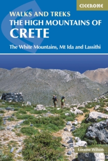 The High Mountains of Crete : The White Mountains, Psiloritis and Lassithi Mountains, Paperback Book