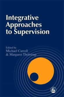 Integrative Approaches to Supervision, Paperback Book