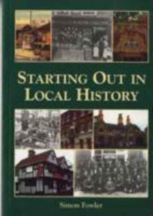 Starting Out in Local History, Paperback Book
