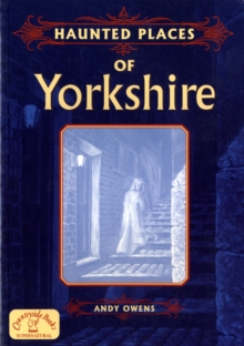 Haunted Places of Yorkshire, Paperback Book