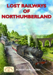 Lost Railways of Northumberland, Paperback Book