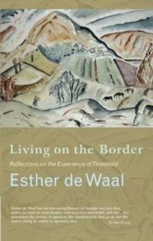 Living on the Border : Reflections on the Experience of Threshold, Paperback Book