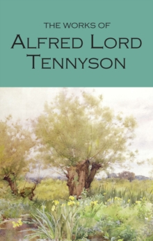 The Works of Alfred Lord Tennyson, Paperback Book