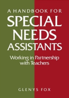 A Handbook for Special Needs Assistants : Working in Partnership with Teachers, Paperback Book