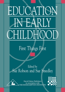Education in Early Childhood : First Things First, Paperback Book