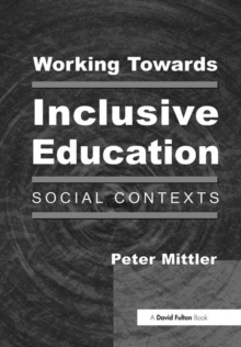 Working Towards Inclusive Education : Social Contexts, Paperback Book