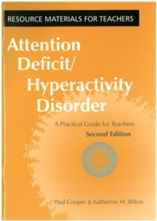 Attention Deficit/Hyperactivity Disorder : A Practical Guide for Teachers, Paperback Book
