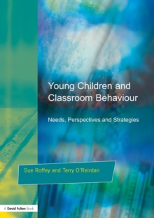 Young Children and Classroom Behaviour : Needs, Perspectives and Strategies, Paperback Book