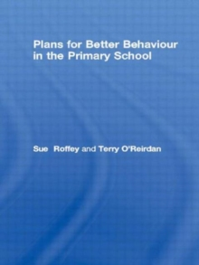 Plans for Better Behaviour in the Primary School : Management and Intervention, Paperback Book