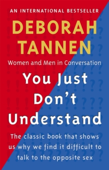 You Just Don't Understand : Women and Men in Conversation, Paperback Book