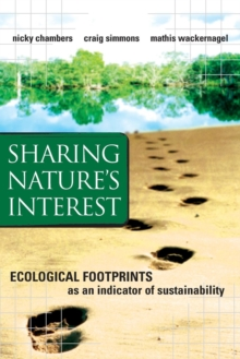 Sharing Nature's Interest : Ecological Footprints as an Indicator of Sustainability, Paperback Book