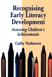 Recognising Early Literacy Development : Assessing Childrens Achievements, Paperback Book