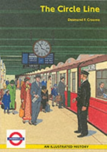 The Circle Line : An Illustrated History, Paperback Book