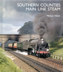 Southern Counties Main Line Steam, Hardback Book