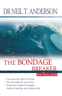 Bondage Breaker : Overcoming Negative Thoughts, Irrational Feelings and Habitual Sins, Paperback Book