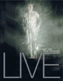 Live : Art and Performance, Paperback Book