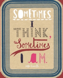 Sometimes I Think, Sometimes I am, Paperback Book