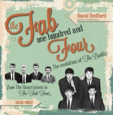 Fab One Hundred and Four : The Evolution of The Beatles, Hardback Book
