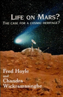 Life on Mars? : Case for a Cosmic Heritage, Hardback Book