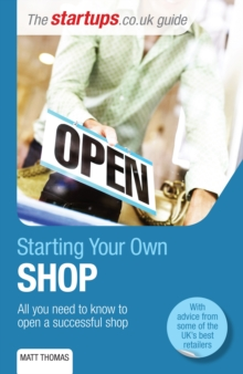 Starting Your Own Shop : All you need to know to open a successful shop, Paperback Book