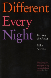 Different Every Night : Freeing the Actor, Paperback Book