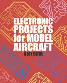 Electronic Projects for Model Aircraft, Paperback Book