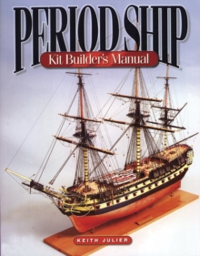 Period Ship Kit Builder's Manual, Paperback Book