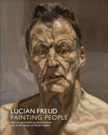 Lucian Freud: Painting People, Paperback Book